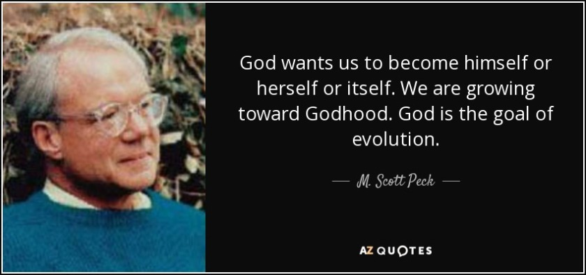 quote-god-wants-us-to-become-himself-or-herself-or-itself-we-are-growing-toward-godhood-god-m-scott-peck